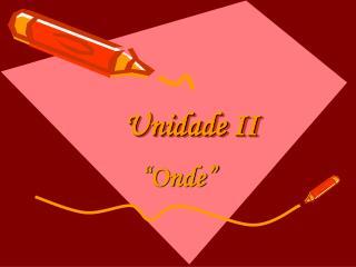 Unidade II