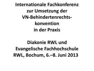 Samstag  8. Juni 2013 – Inklusive Hochschule Workshop-Phase 1 von 11.30 bis 13.30 Uhr