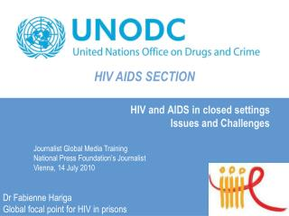 HIV and AIDS in closed settings Issues and Challenges