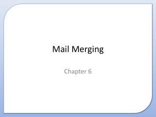 Mail Merging