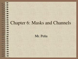 Chapter 6: Masks and Channels