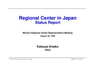 Regional Center in Japan Status Report