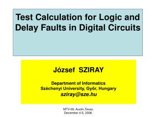 Test Calculation for Logic and Delay Faults in Digital Circuits