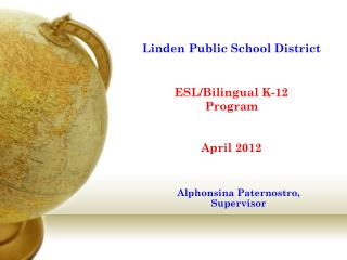Linden Public School District ESL/Bilingual K-12 Program April 2012