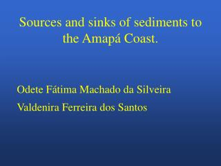Sources and sinks of sediments to the Amapá Coast.