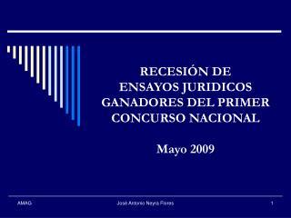 RECESIÓN DE  ENSAYOS JURIDICOS GANADORES DEL PRIMER CONCURSO NACIONAL  Mayo 2009