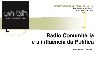 Rádio Comunitária e a influência da Política