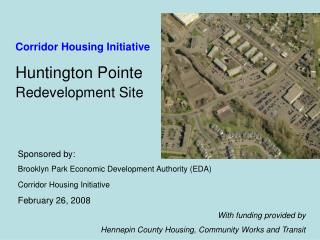 Sponsored by: Brooklyn Park Economic Development Authority (EDA) Corridor Housing Initiative