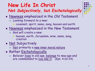 New Life In Christ Not Subjectively, but Eschatologically