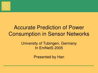 Accurate Prediction of Power Consumption in Sensor Networks
