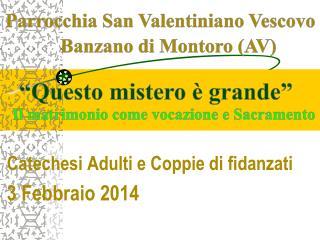 Catechesi Adulti e Coppie di fidanzati 3 Febbraio 2014