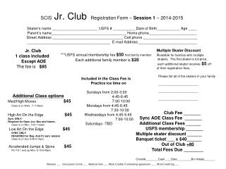 Jr. Club  1 class included         Except AOE  The fee is $85