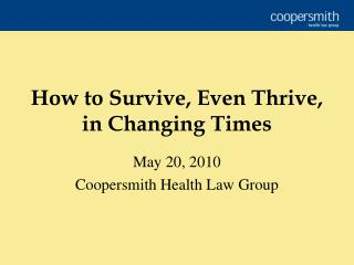 How to Survive, Even Thrive, in Changing Times