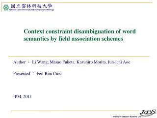 Context constraint disambiguation of word semantics by field association schemes
