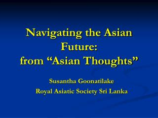 "Navigating the Asian Future:  from ""Asian Thoughts"""