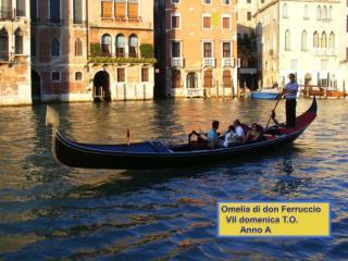 Omelia di don Ferruccio   VII domenica T.O.          Anno A