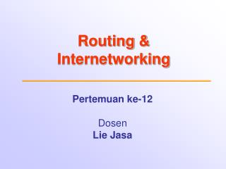 Routing  & Internetworking