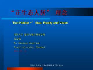 �????? �  ??     �Eco Habitat +�   Idea, Reality and Vision