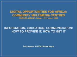 DIGITAL OPPORTUNITIES FOR AFRICA: COMMUNITY MULTIMEDIA CENTRES