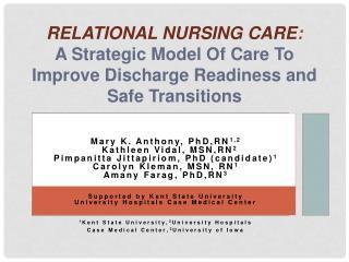Mary K. Anthony, PhD,RN 1,2   Kathleen Vidal, MSN,RN 2 Pimpanitta Jittapiriom , PhD (candidate) 1