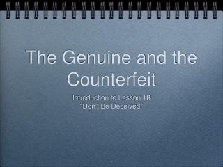 The Genuine and the Counterfeit