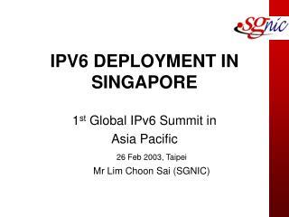 IPV6 DEPLOYMENT IN SINGAPORE