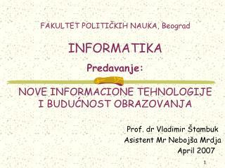 Prof. dr Vladimir Štambuk Asistent Mr Nebojša Mrdja   April 2007