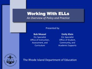 Working With ELLs An Overview of Policy and  Practice