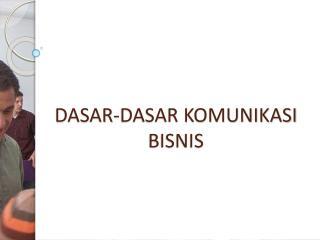 DASAR-DASAR KOMUNIKASI BISNIS