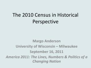 The 2010 Census in Historical Perspective