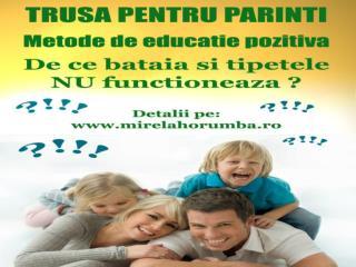 Din  3 octombrie  2009 incepem utilizarea instrumentelor de educatie pozitiva pentru parinti!