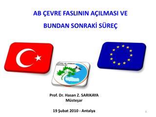 Prof. Dr. Hasan Z. SARIKAYA Müsteşar 19 Şubat 2010 - Antalya
