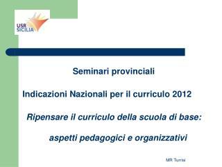 Seminari provinciali Indicazioni Nazionali per il curriculo 2012