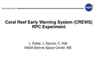 Coral Reef Early Warning System (CREWS) RPC Experiment