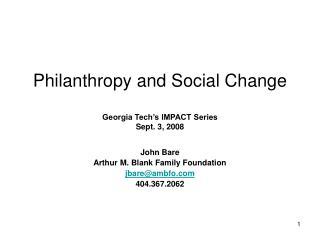 Philanthropy and Social Change Georgia Tech's IMPACT Series Sept. 3, 2008