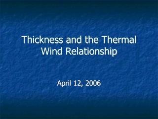 Thickness and the Thermal Wind Relationship