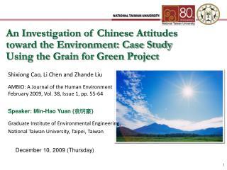 Speaker: Min-Hao Yuan ( 袁明豪 ) Graduate Institute of Environmental Engineering,