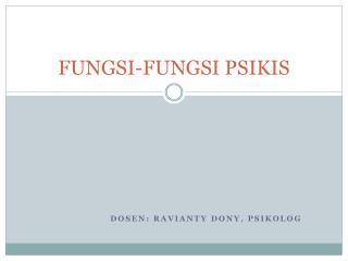 FUNGSI-FUNGSI PSIKIS