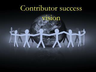 Contributor success vision
