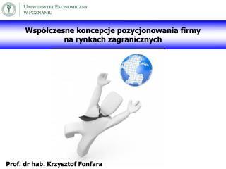 Współczesne koncepcje pozycjonowania firmy  na rynkach zagranicznych