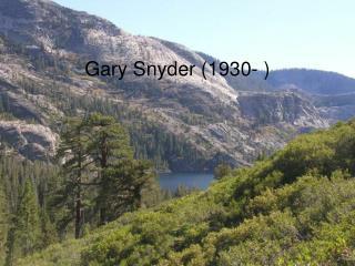 Gary Snyder (1930- )
