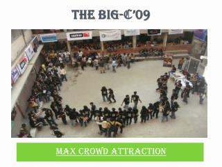 THE BIG- C '09