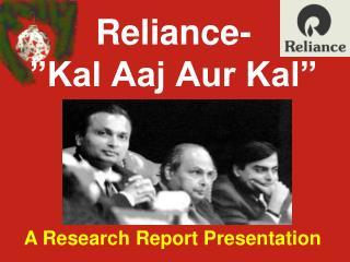 Reliance- �Kal Aaj Aur Kal�