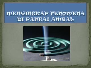 MENYINGKAP FENOMENA DI PANTAI AMBAL
