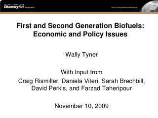 First and Second Generation Biofuels: Economic and Policy Issues