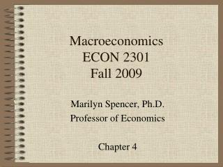 Macroeconomics ECON 2301 Fall 2009
