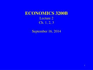 ECONOMICS 3200B Lecture 2 Ch. 1, 2, 3 September 16, 2014