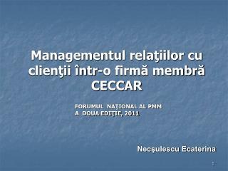 Managementul relaţiilor cu clienţii într-o firmă membră CECCAR