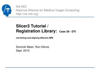 Slicer3 Tutorial / Registration Library:   Case 29 - DTI converting and aligning diffusion MRI