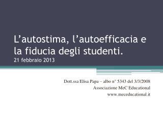 L�autostima, l�autoefficacia e la fiducia degli studenti. 21 febbraio 2013